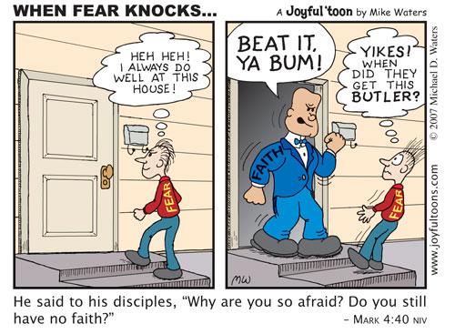 WHEN FEAR KNOCKS....