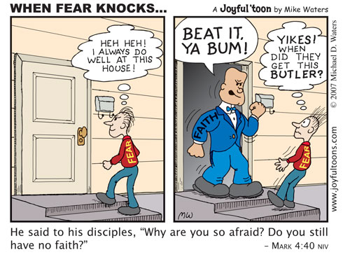 WHEN FEAR KNOCKS....